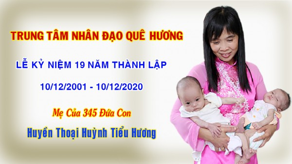 19 Năm Hành Trình Nuôi 345 Trẻ Mồ Côi - Huynh Tieu Huong